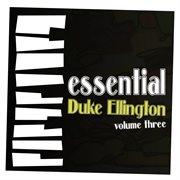 Essential Ellington Vol 3