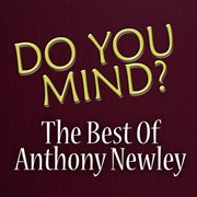 Do You Mind? - Best of Anthony Newley
