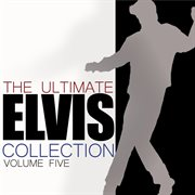 The Ultimate Elvis Collection Vol. 5