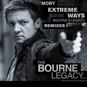 Extreme ways (bourne's legacy) [remixes] cover image