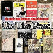 The Music From Kerouac's Classic Beat Novel 'on the Road'