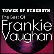 Tower of Strength - the Best of Frankie Vaughan