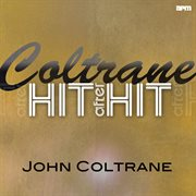 Coltrane - Hit After Hit