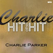 Charlie - Hit After Hit