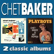 Chet Baker 'cools' Out / Playboys
