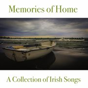 Memories of home (a collection of irish songs) cover image