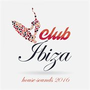 Club ibiza house sounds cover image