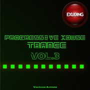 Progressive House & Trance, Vol. 3