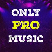 Only Pro Music