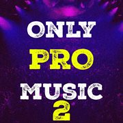 Only Pro Music, Vol. 2