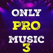 Only Pro Music, Vol. 3