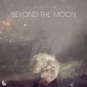 Beyond the Moon