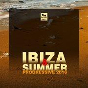 Ibiza & Summer 2016: Progressive