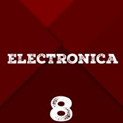 Electronica, Vol. 8
