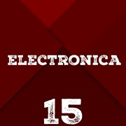 Electronica, Vol. 15