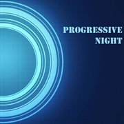 Progressive Night