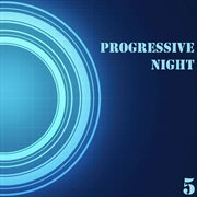 Progressive Night, Vol. 5
