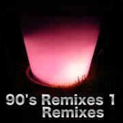 90's Remixes 1