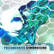 Progressive Dimensions by Dj Nv:  Best of Trance, Progressive, Goa and Psytrance Hits