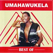Best of Umahawukela