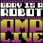 Gary Is A Robot
