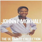 Ultimate Collection: Johnny Mokhali