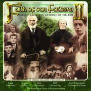 Faith of our fathers ii: classic religious anthems of ireland cover image