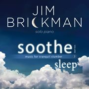 Soothe. Volume 2, Sleep (Music for tranquil slumber) cover image