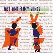 Fast & Fancy Songs Vol 1