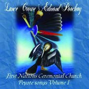 First Nations Ceremonial Church Peyote Songs