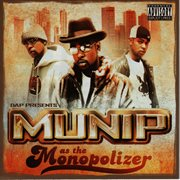 Dap Presents: Munip as the Monopolizer