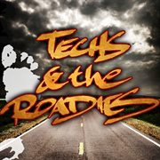 Techs & the Roadies