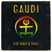 Dub, Sweat & Tears