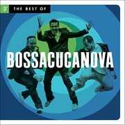 Best of BossaCucaNova