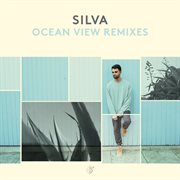 Ocean View Remixes