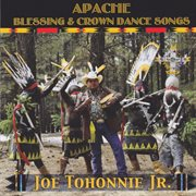 Apache Blessing & Crown Dance Songs