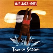Hip Jazz Bop - Tourist Season: Jazz Essentials by Jazz Greats