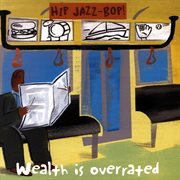 Hip Jazz Bop - Wealth Is Overrated: Jazz Essentials by Jazz Greats