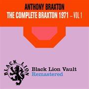 The Complete Braxton 1971 - Vol. 1