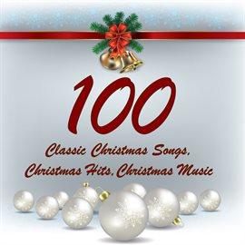 100 Classic Christmas Songs, Christmas Hits, Christmas ...