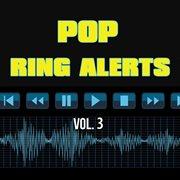 Ring Alerts - Pop, Vol. 3