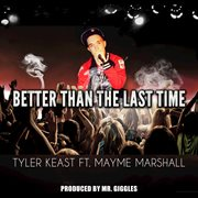 Better Than the Last Time - Single