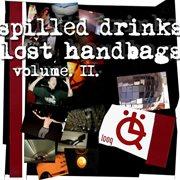 Spilled Drinks, Lost Handbags: Volume Ii