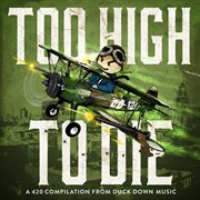 Duck down presents: too high to die cover image