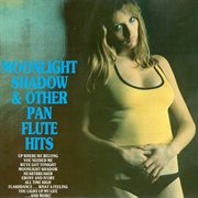Moonlight Shadow and Other Panflute Hits