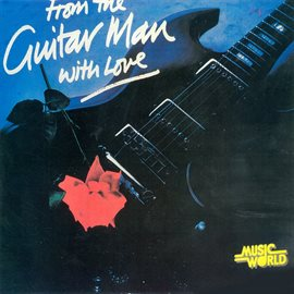 Cover image for From the Guitar Man with My Love