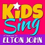 Kids Sing A Tribute to Elton John