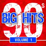 Big Hits of the 90's, Vol. 1