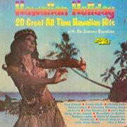 Hawaiian holiday (20 great all-time hawaiian hits) cover image