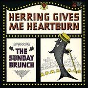 Herring Gives Me Heartburn